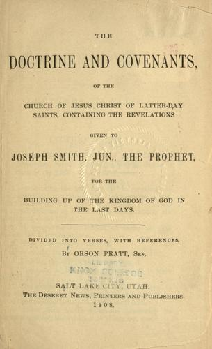 The doctrine and covenants, of the Church of Jesus Christ of Latter-Day Saints