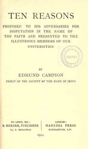Download Ten reasons proposed to his adversaries for disputation in the name of the faith and presented to the illustrious members of our universities