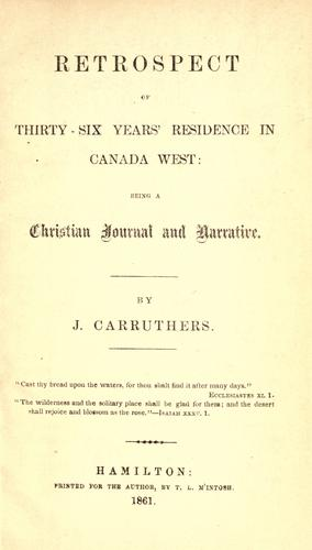 Retrospect of thirty-six years residence in Canada West