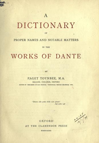 A dictionary of proper names and notable matters in the works of Dante.