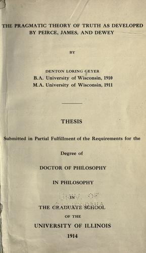 Download The pragmatic theory of truth as developed by Peirce, James, and Dewey