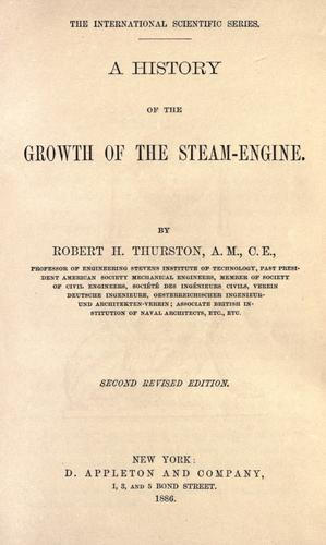 A history of the growth of the steam-engine.
