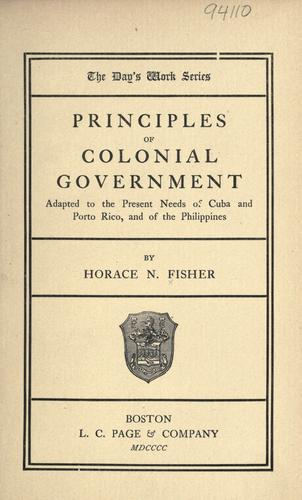 Download Principles of colonial government adapted to the present needs of Cuba and Porto Rico, and of the Philippines.
