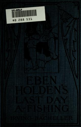 Download Eben Holden's last day a-fishing