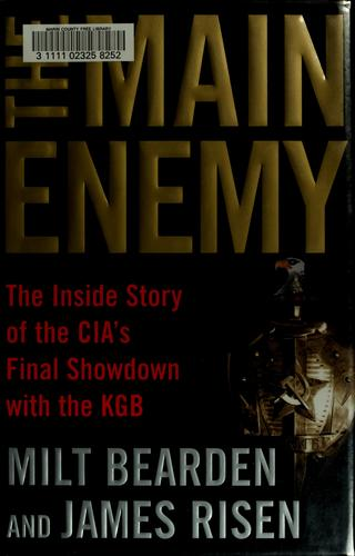 The main enemy by Milt Bearden