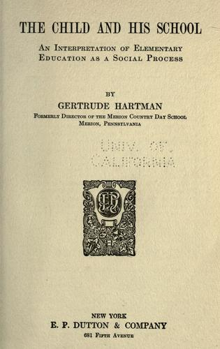The child and his school by Gertrude Hartman