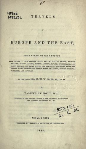 Travels in Europe and the East by Valentine Mott