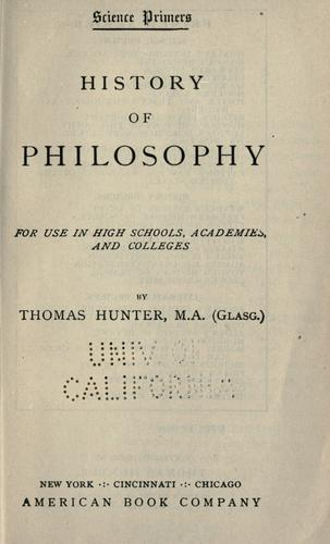 History of philosophy, for use in high schools, academies, and colleges by Hunter, Thomas