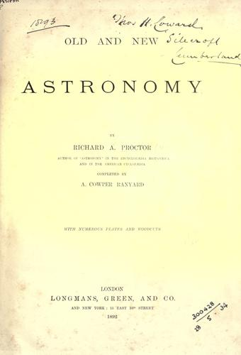 Old and new astronomy by Richard A. Proctor