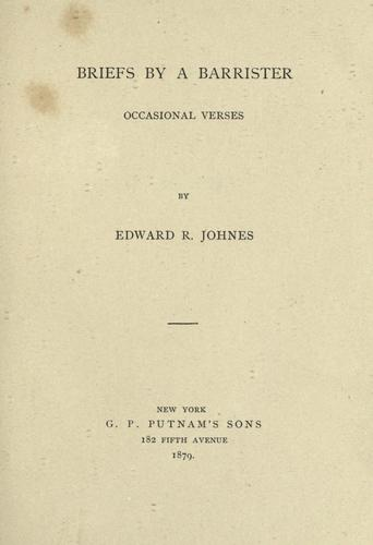 Briefs by a barrister by Edward R. Johnes
