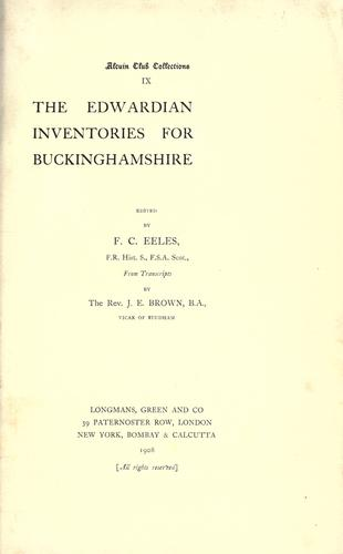 The Edwardian inventories for Buckinghamshire by Great Britain. Commissioners on seizure of church goods, 1552-1553.
