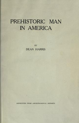 Prehistoric man in America by Harris, William Richard