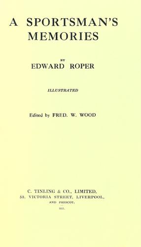 A sportsman's memories by Edward Roper