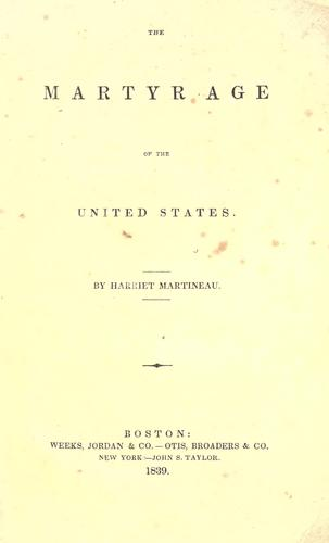 The martyr age of the United States by Martineau, Harriet