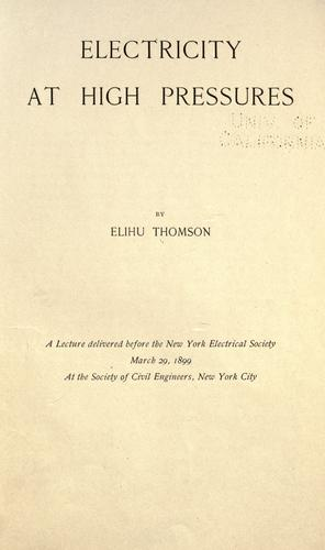 Electricity at high pressures by Elihu Thomson