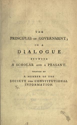 The principles of government, in a dialogue between a scholar and a peasant.