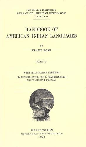 Handbook of American Indian languages by Franz Boas