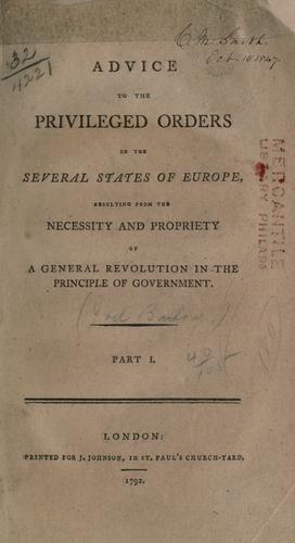 Advice to the privileged orders in the several states of Europe, resulting from the necessity and propriety of a general revolution in the principel of government by Joel Barlow