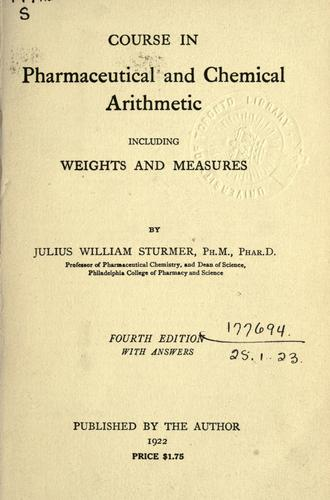 Course in pharmaceutical and chemical arithmetic by Julius William Sturmer