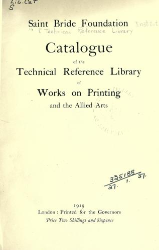 Catalogue of the Technical Reference Library of works on printing and the allied arts.