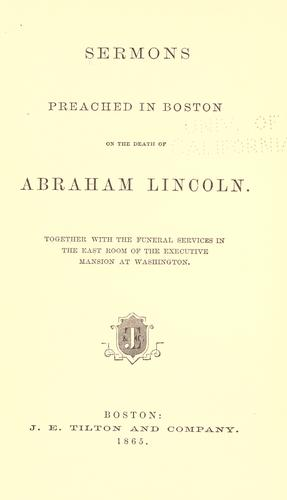 Sermons preached in Boston on the death of Abraham Lincoln by