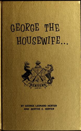 George, the housewife by George Leonard Herter