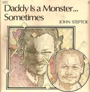 Daddy Is a Monster...Sometimes by John Steptoe