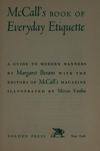 McCall's book of everyday etiquette by Margaret (Van Doren) Bevans