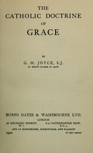 The Catholic doctrine of grace by George Hayward Joyce
