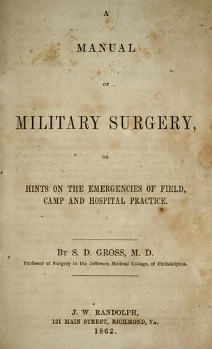 A manual of military surgery by Samuel D. Gross