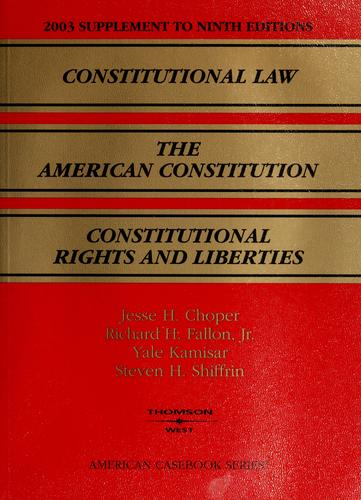 2003 supplement to Constitutional law, the American Constitution, Constitutional rights and liberties by Jesse H. Choper