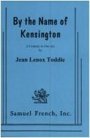 By the name of Kensington by Jean Lenox Toddie
