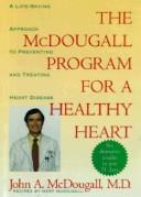 The McDougall program for a healthy heart by John A. McDougall