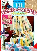 101 fun-to-crochet projects by edited by Laura Scott.